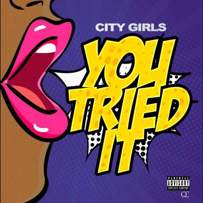 You Tried It - City Girls