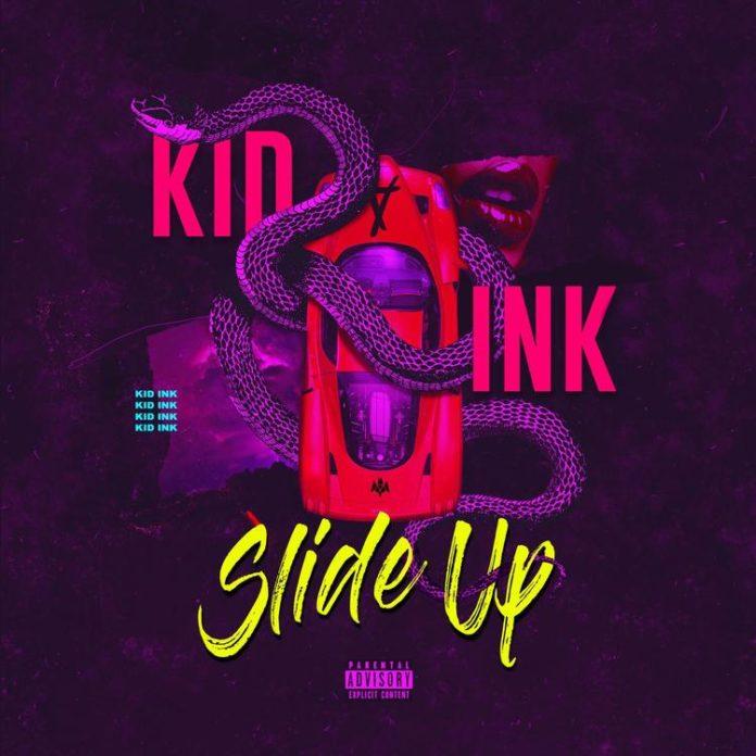 Slide Up - Kid Ink