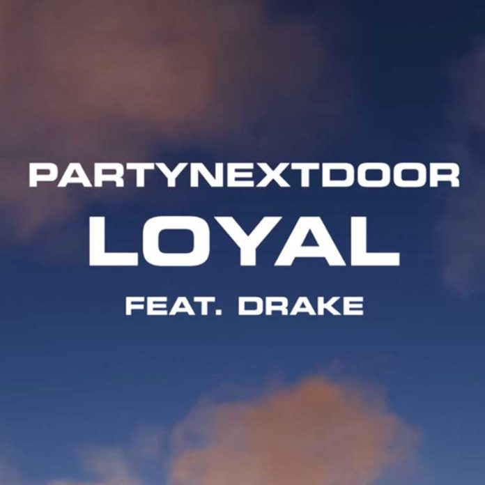 Loyal - PartyNextDoor Feat. Drake