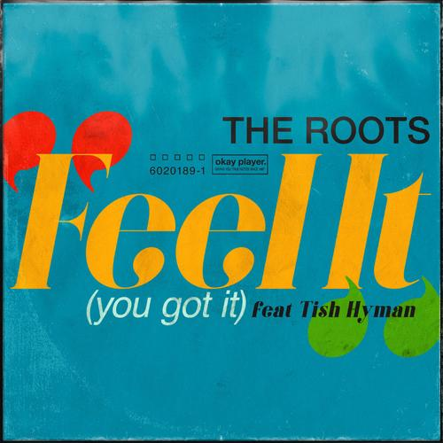 Feel It (You Got It) - The Roots Feat. Tish Hyman