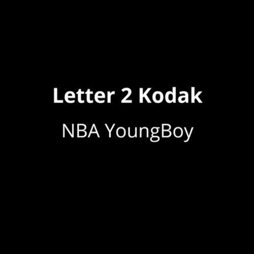 Letter 2 Kodak - YoungBoy Never Broke Again