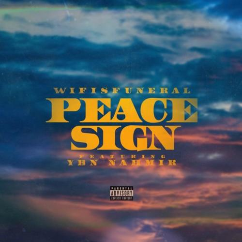 Peace Sign - Wifisfuneral Feat. YBN Nahmir