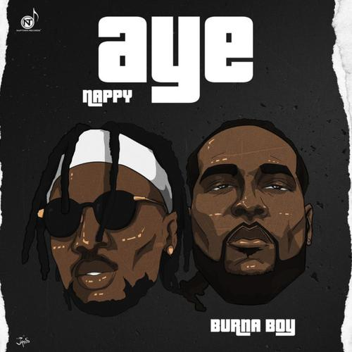 Aye - Nappy Feat. Burna Boy