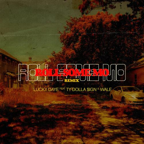 Roll Some Mo (Remix) - Lucky Daye Feat. Wale & Ty Dolla $ign