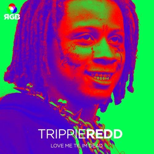 Love Me Till I'm Dead - Trippie Redd