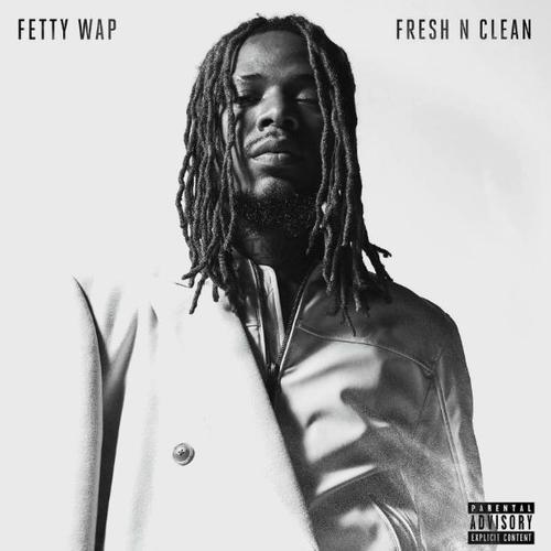 Fresh N Clean - Fetty Wap