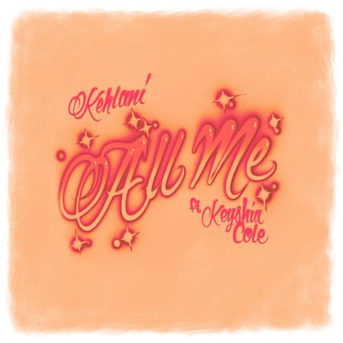 All Me - Kehlani Feat. Keyshia Cole