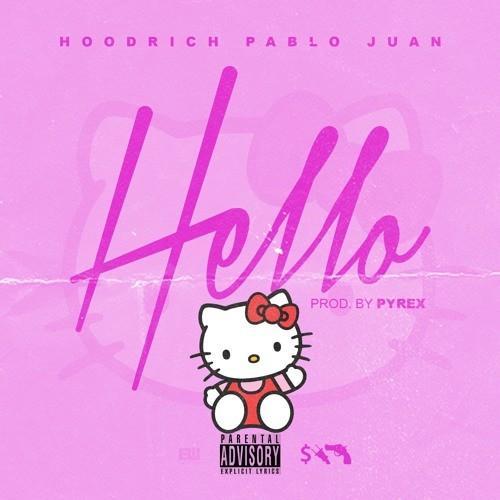 Hello - Hoodrich Pablo Juan