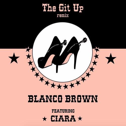 The Git Up (Remix) - Blanco Brown Feat. Ciara