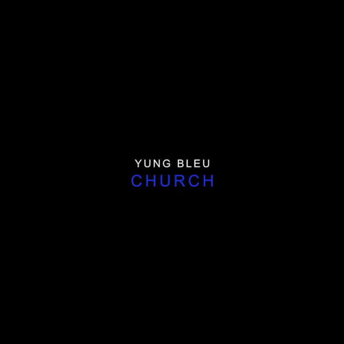 Church - Yung Bleu