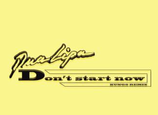 Don't Start Now (Kungs Remix) - Dua Lipa