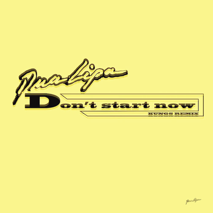 Don't Start Now (Kungs Remix) - Dua Lipa