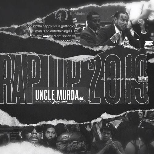 Rap Up 2019 - Uncle Murda - Produced by Great John