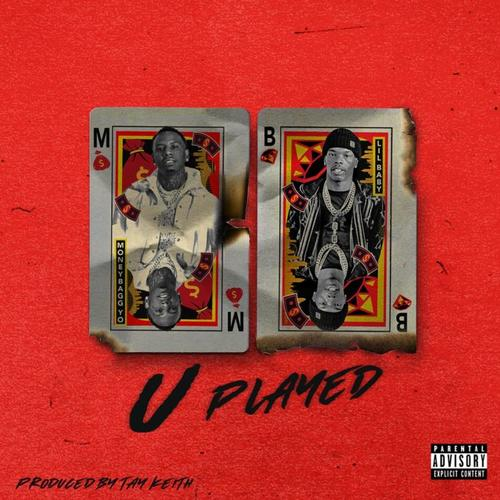 U Played - MoneyBagg Yo Feat. Lil Baby - Produced by Tay Keith
