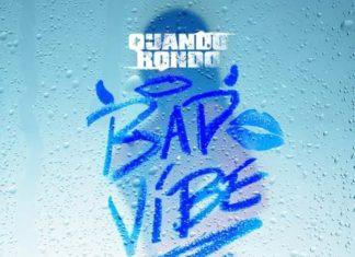 Bad Vibe - Quando Rondo Feat. A Boogie Wit Da Hoodie & 2 Chainz