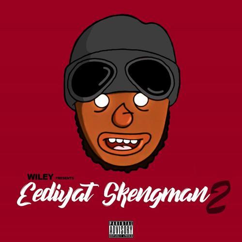 Eediyat Skengman 2 - Wiley