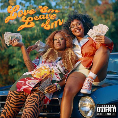 Love Em Leave Em - Amindi Feat. Kari Faux