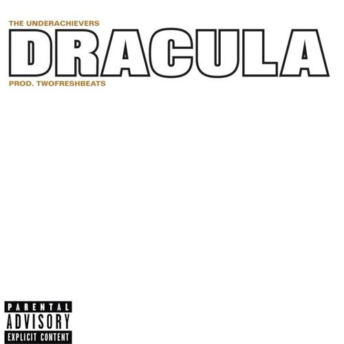 Dracula - The Underachievers