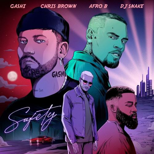 Safety 2020 - GASHI Feat. DJ Snake, Chris Brown & Afro B