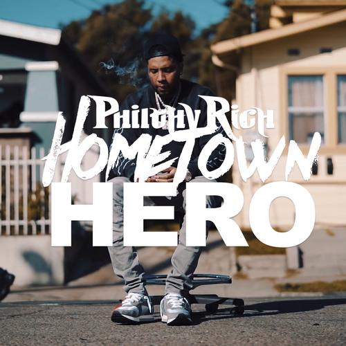 Hometown Hero - Philthy Rich