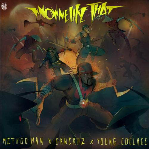Know Me Like That - Method Man & Okwerdz Feat. Young Collage