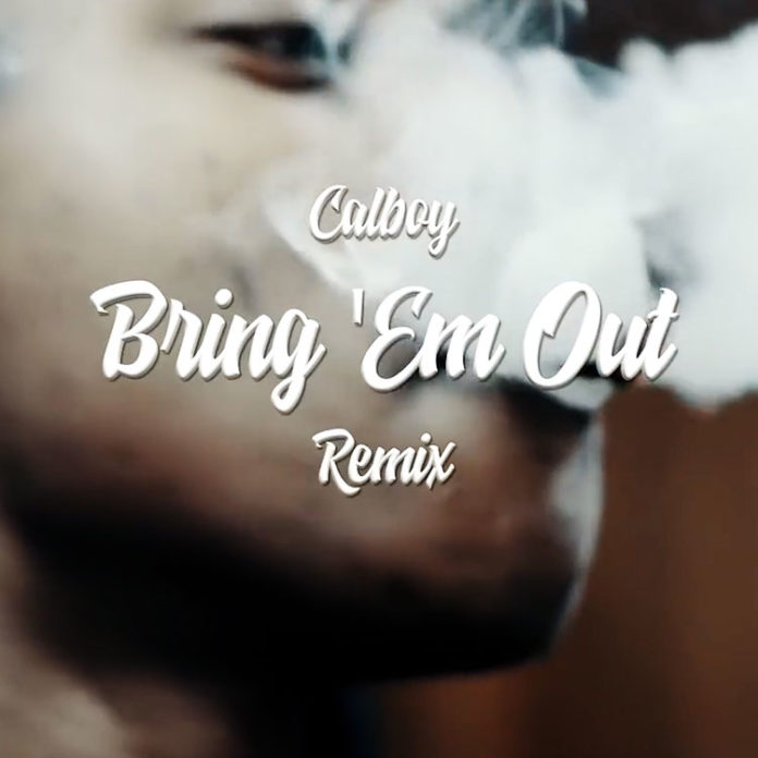 Bring 'Em Out (Freestyle) - Calboy