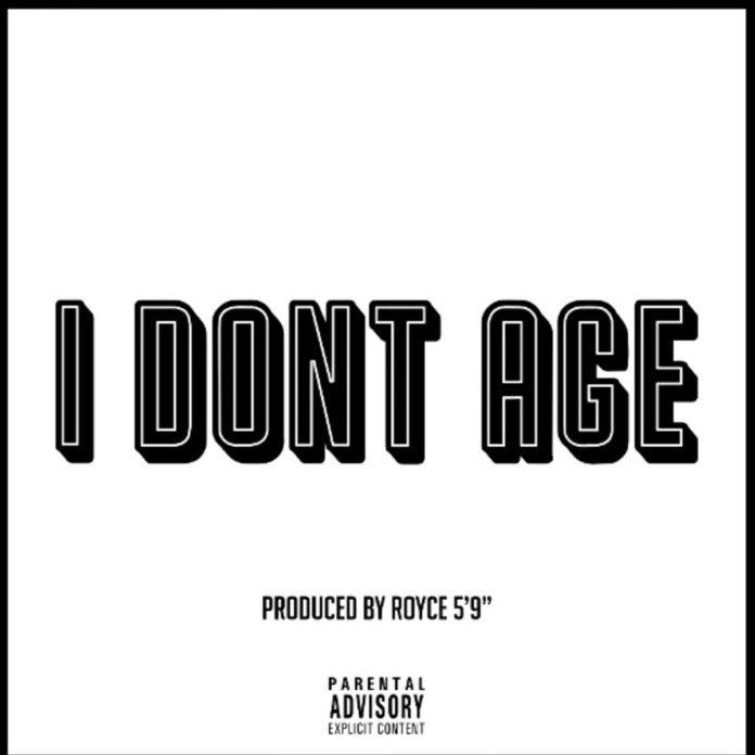 I Don't Age - Royce Da 5'9
