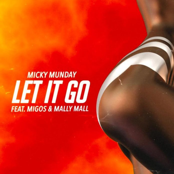 Let It GoMicky Munday Feat. Migos & Mally Mall