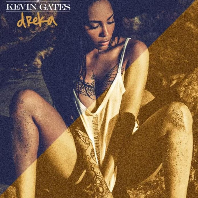 Dreka - Kevin Gates