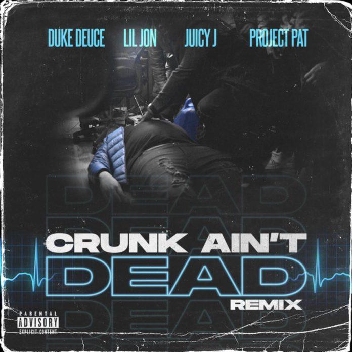 Crunk Ain't Dead (Remix) - Duke Deuce Feat. Lil Jon, Juicy J & Project Pat