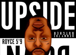 "Upside Down - Royce Da 5'9"" Feat. Benny The Butcher & Ashley Sorrell"