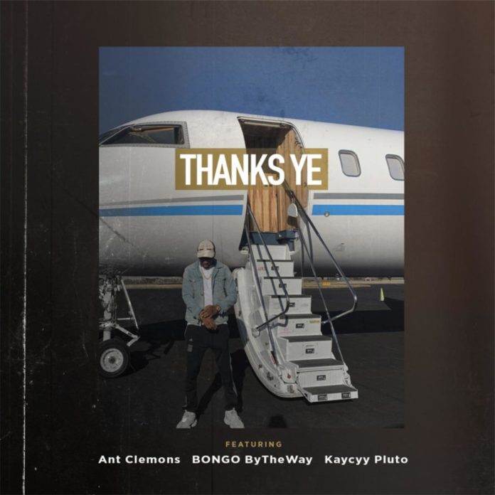 Thanks YeConsequence Feat. Ant Clemons, Kaycyy Pluto & Bongo ByTheWay