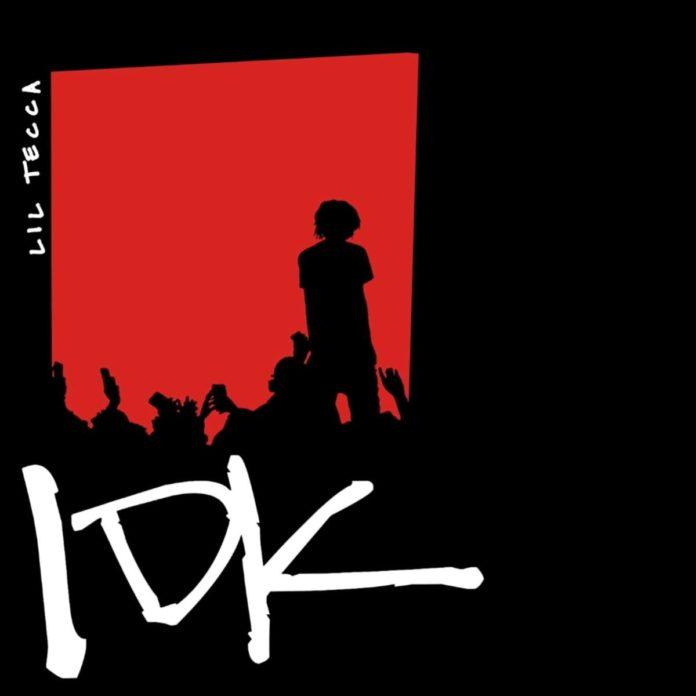 IDK - Lil Tecca