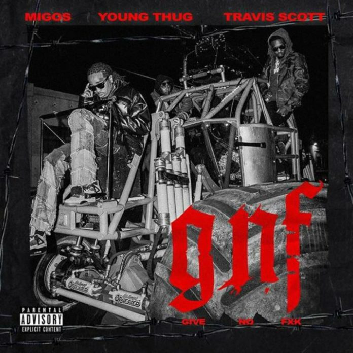 Give No Fxk - Migos Feat. Travis Scott & Young Thug