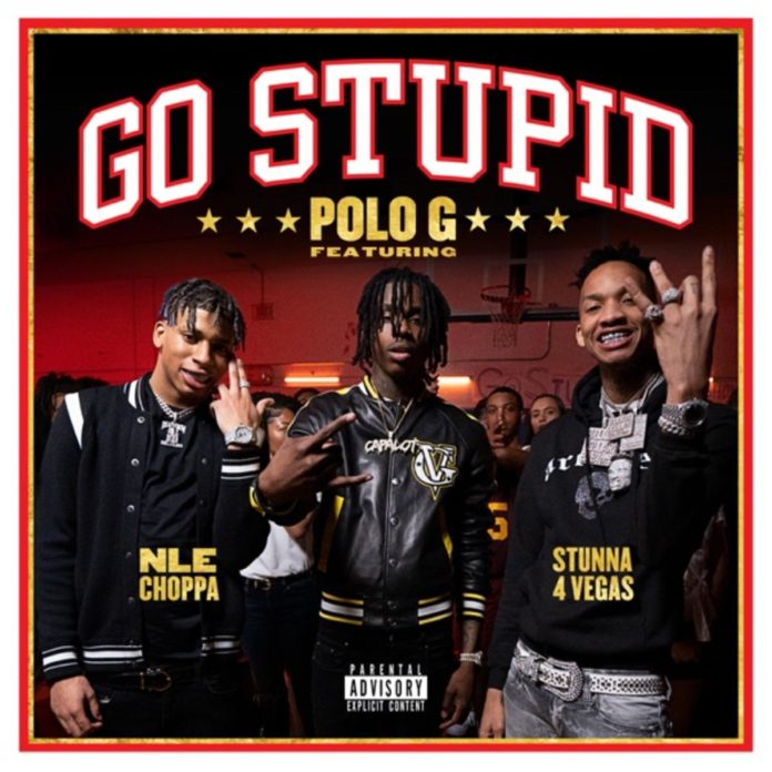 Go Stupid - Polo G Feat. NLE Choppa & Stunna 4 Vegas - Produced by Mike Will Made It & Tay Keith