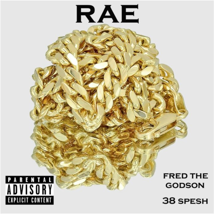 Rae - Fred The Godson & 38 Spesh
