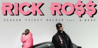Season Ticket Holder - Rick Ross Feat. Raphael Saadiq, UD & Dwyane Wade