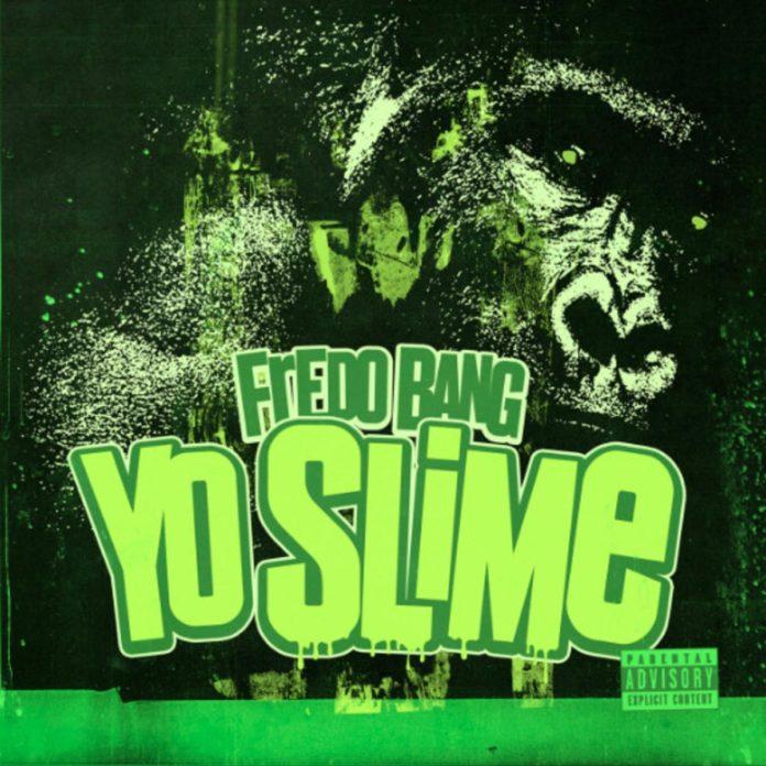 Yo Slime - Fredo Bang