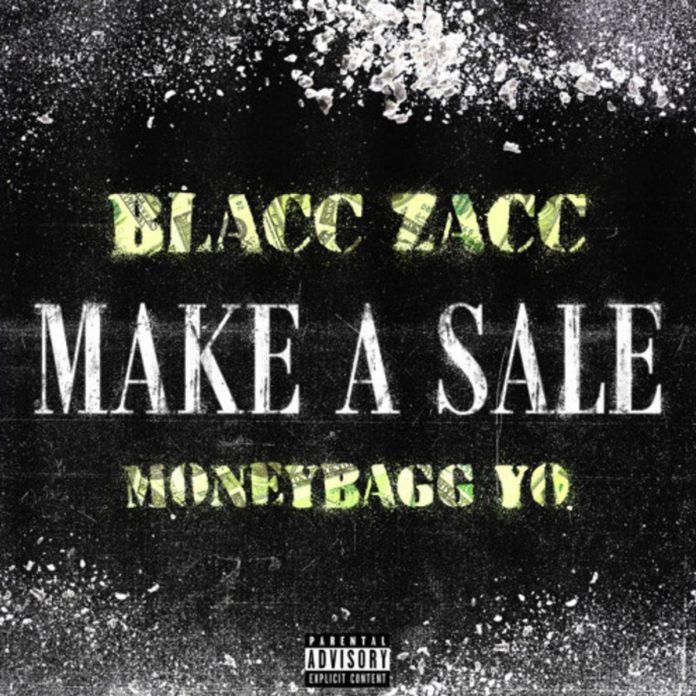 Make A Sale - Blacc Zacc Feat. MoneyBagg Yo
