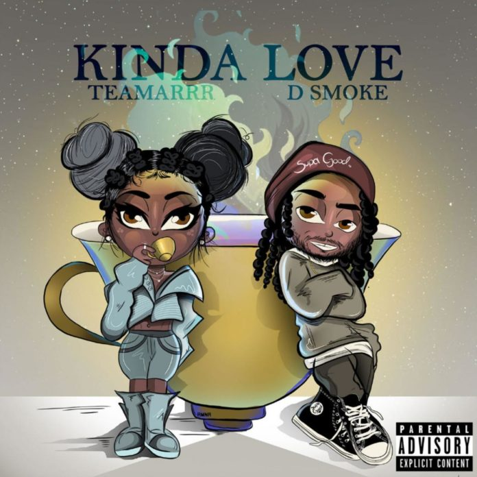 Kinda Love - TeaMarrr Feat. D Smoke