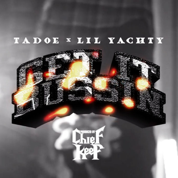 Get It Bussin - Tadoe ft. lil Yachty prod by. Chief Keef