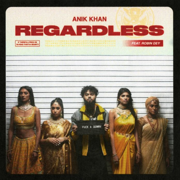 Anik Khan - Regardless (ft. Robin Dey)
