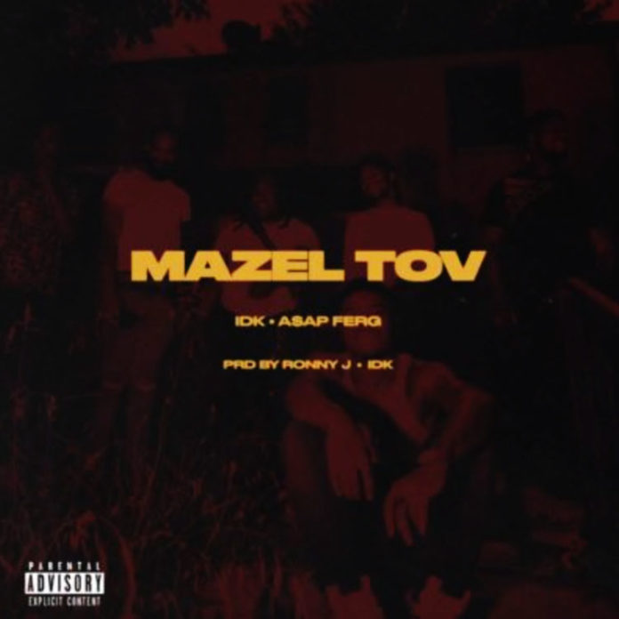 Mazel-Tov---IDK-Ft.-A$AP-Ferg---Produced-by-Ronny-J