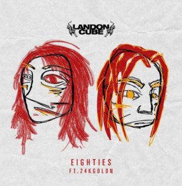 EightiesLandon Cube Feat. 24kGoldn