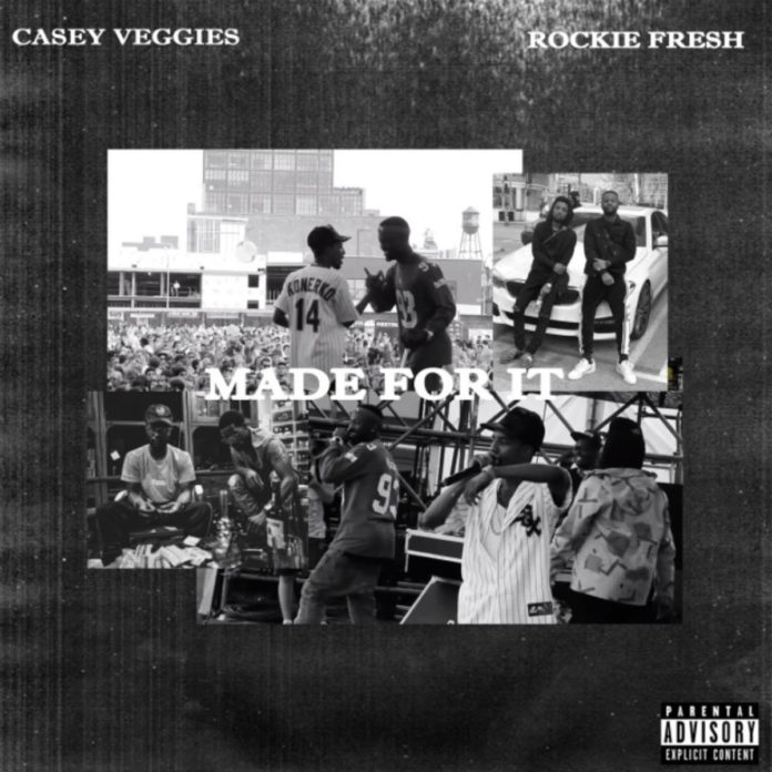 Made For It - Rockie Fresh & Casey Veggies