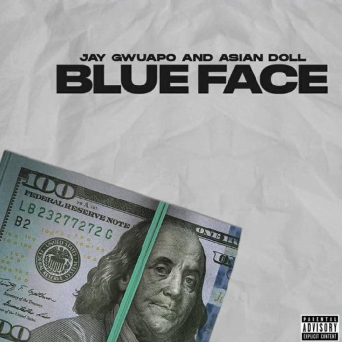 Blue Face - Jay Gwuapo Feat. Asian Doll