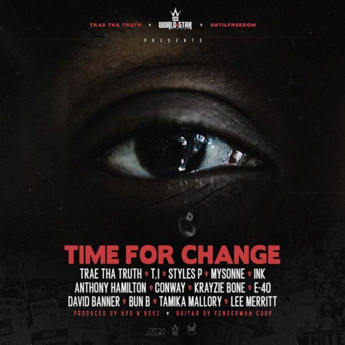 Time For ChangeTrae Tha Truth Feat. T.I., Styles P, Mysonne, Ink, Anthony Hamilton, Conway, Krayzie Bone, E-40, David Banner & Bun B