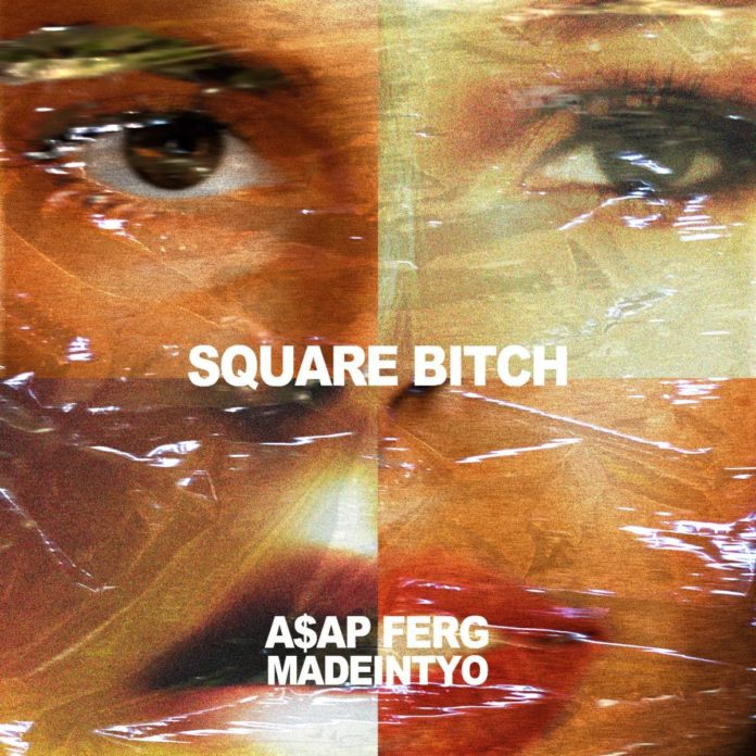 Square Bitch - Madeintyo Feat. A$AP Ferg
