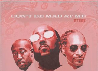 Don't Be Mad At Me (Remix) - Problem Feat. Freddie Gibbs & Snoop Dogg