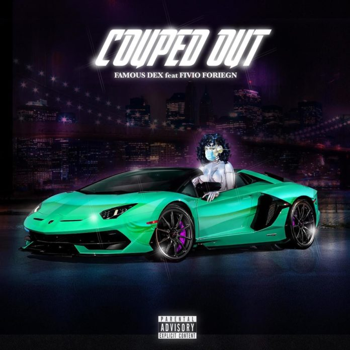 Couped Out - Famous Dex Feat. Fivio Foreign